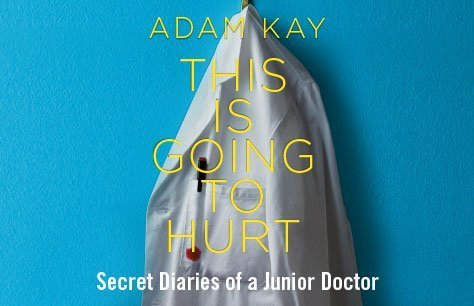 Adam Kay: This Is Going to Hurt (Secret Diaries Of A Junior Doctor) Preview Image