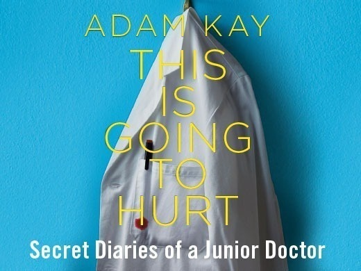 Adam Kay : This Is Going To Hurt Preview Image