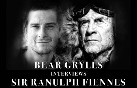 Bear Grylls Interviews Sir Ranulph Fiennes Preview Image