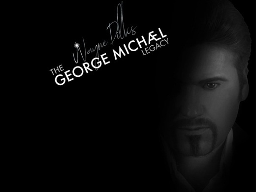 The George Michael Legacy featuring Wayne Dilks Preview Image